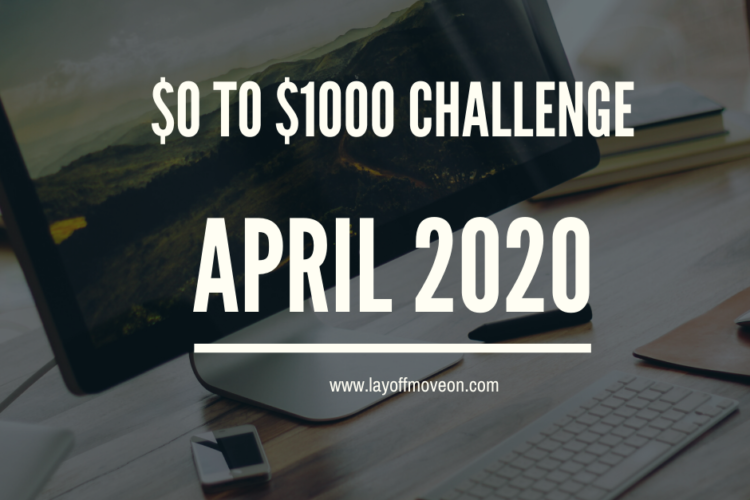 $0 to $1000 Affiliate Marketing Challenge Update for April 2020